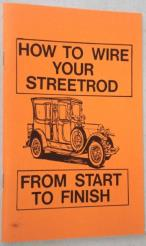 Street Rod How to Wire Start to Finish Wiring Illustrated Instruction Book